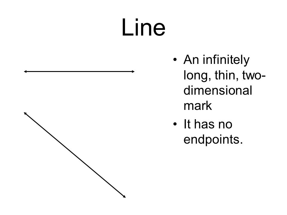 Line An infinitely long, thin, two-dimensional mark