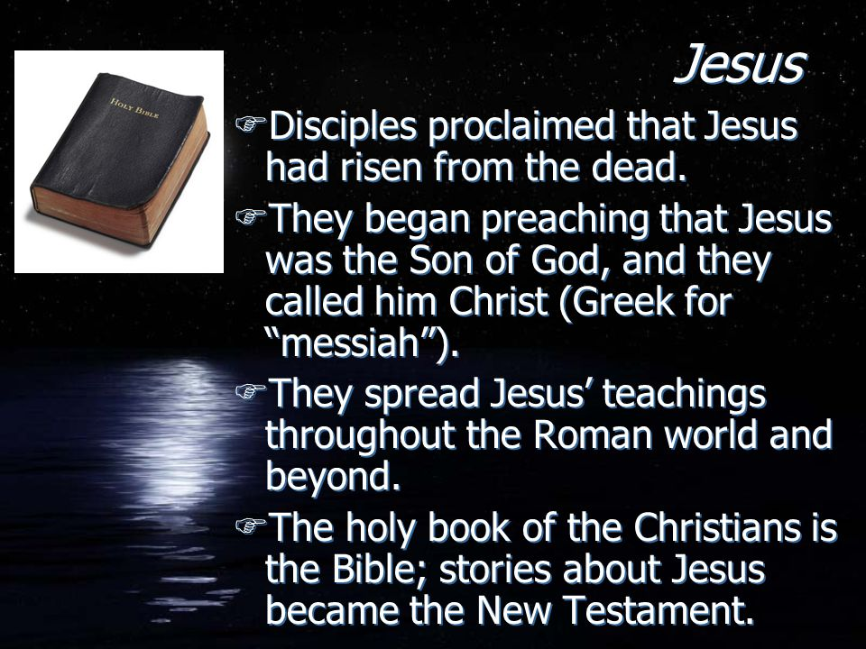 Jesus Disciples proclaimed that Jesus had risen from the dead.