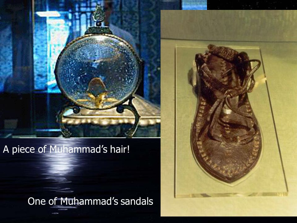 A piece of Muhammad's hair!