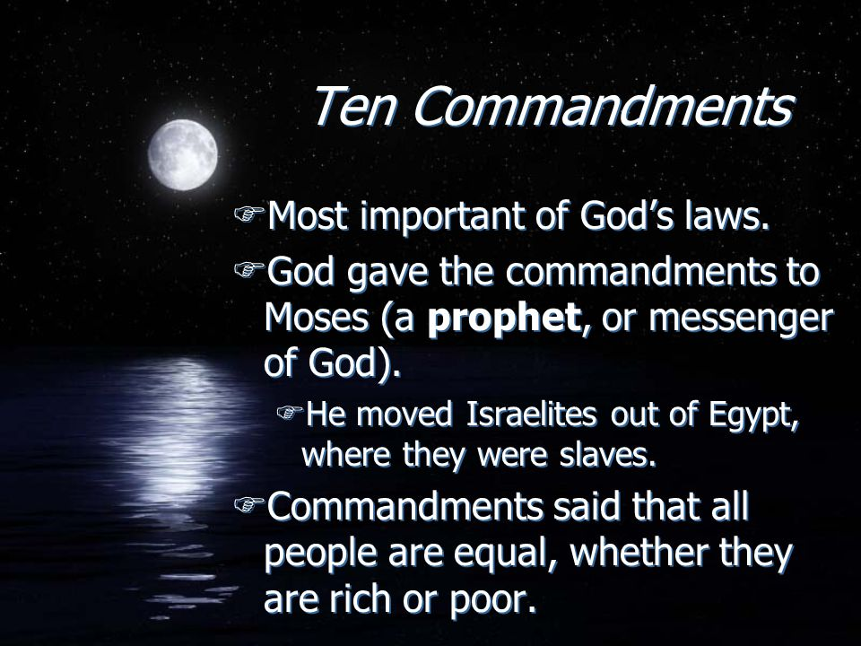 Ten Commandments Most important of God's laws.