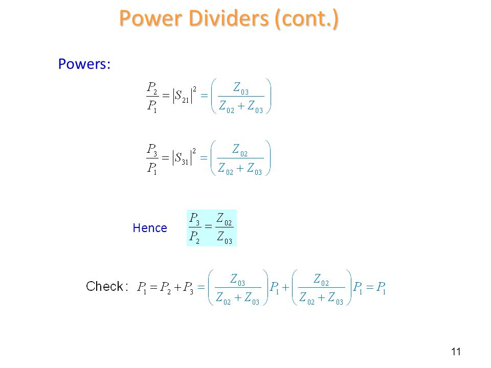 Power Dividers (cont.) Powers: Hence