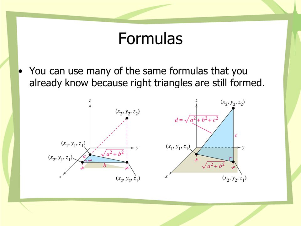 Formulas You can use many of the same formulas that you already know because right triangles are still formed.