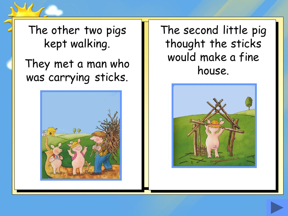 The other two pigs kept walking.