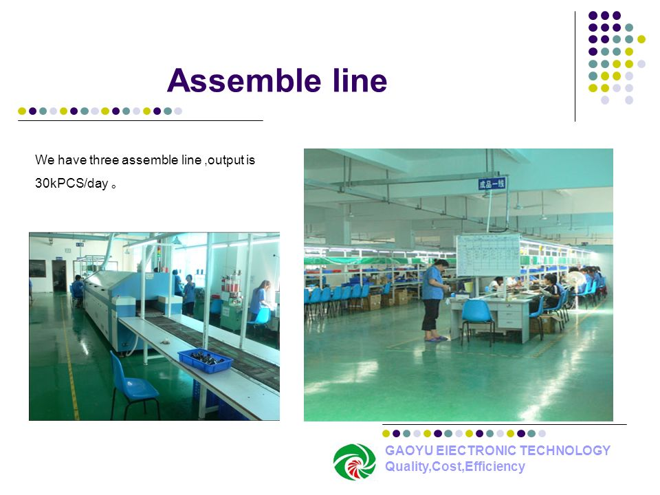 Assemble line We have three assemble line ,output is 30kPCS/day 。