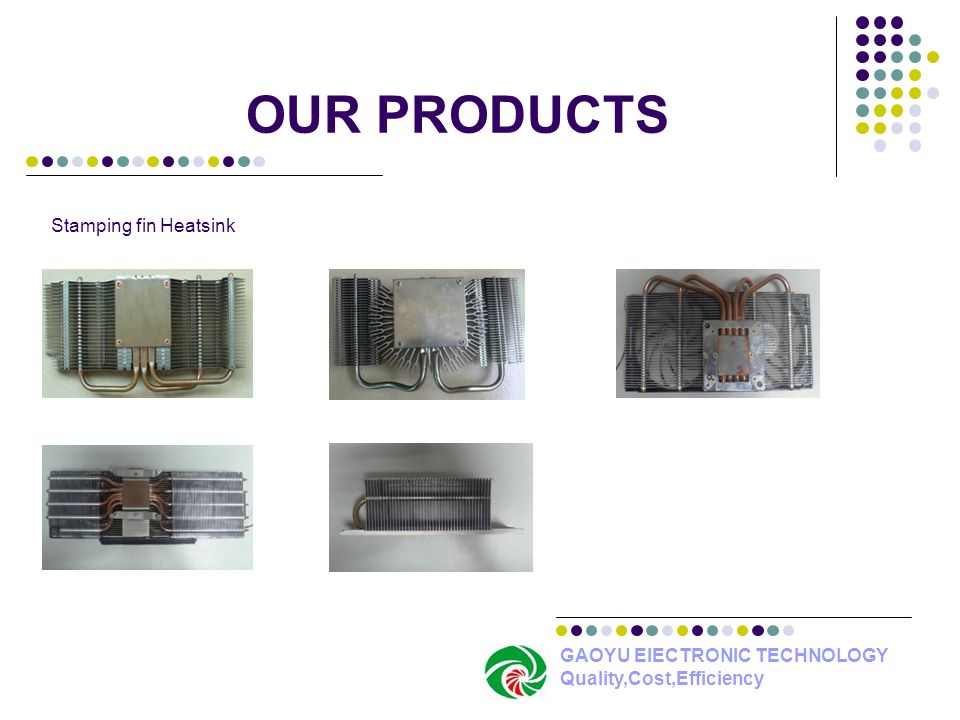 OUR PRODUCTS Stamping fin Heatsink GAOYU ElECTRONIC TECHNOLOGY