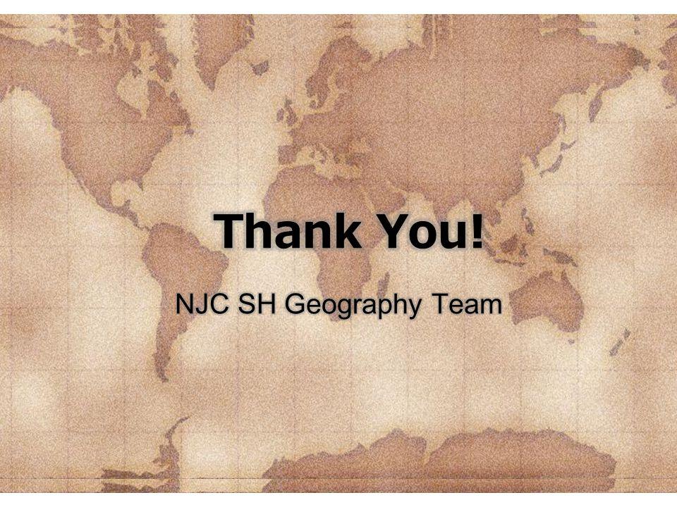 Thank You! NJC SH Geography Team