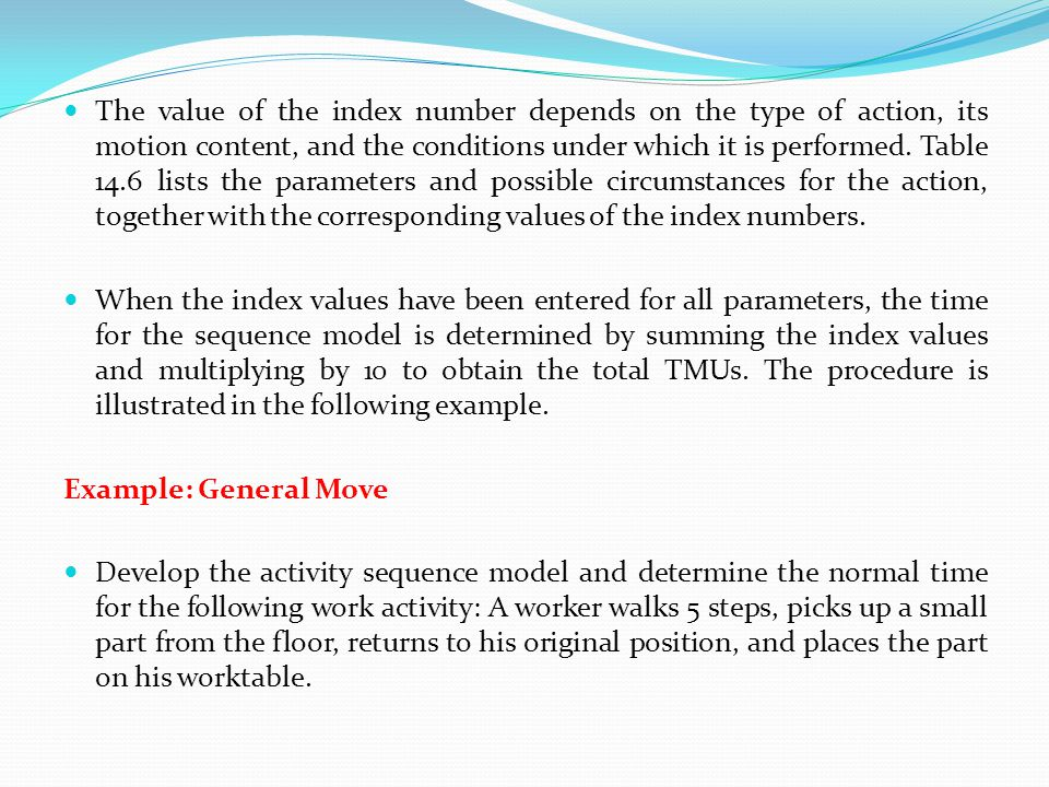 The value of the index number depends on the type of action, its motion content, and the conditions under which it is performed. Table 14.6 lists the parameters and possible circumstances for the action, together with the corresponding values of the index numbers.