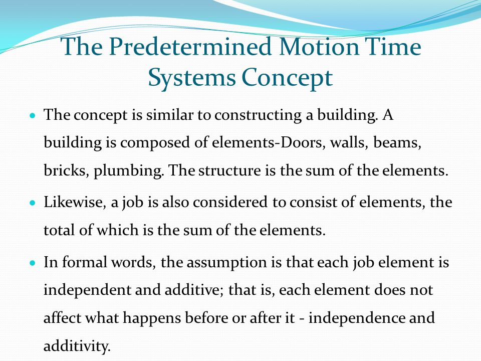 The Predetermined Motion Time Systems Concept