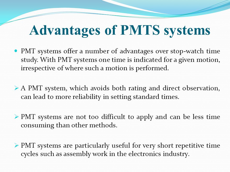 Advantages of PMTS systems