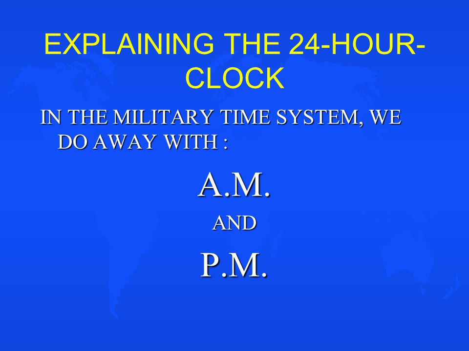 EXPLAINING THE 24-HOUR-CLOCK