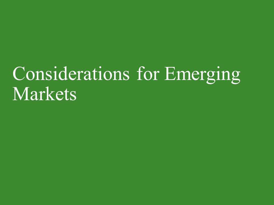 Considerations for emerging markets