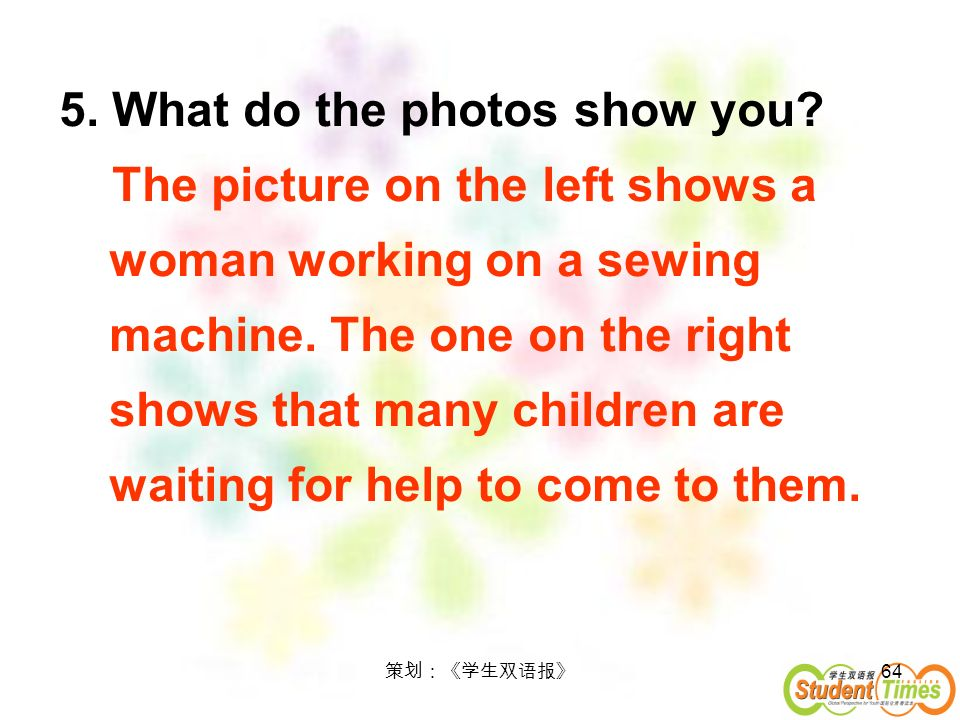 5. What do the photos show you