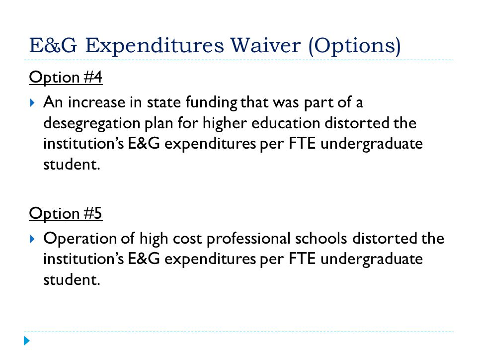 E&G Expenditures Waiver (Options)