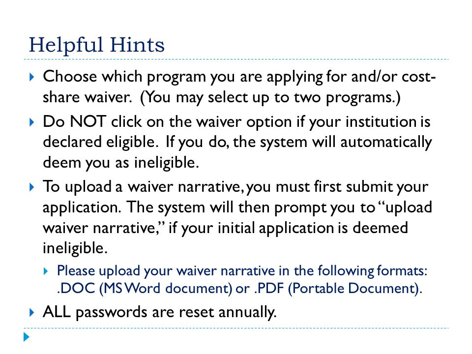 Helpful Hints Choose which program you are applying for and/or cost- share waiver. (You may select up to two programs.)