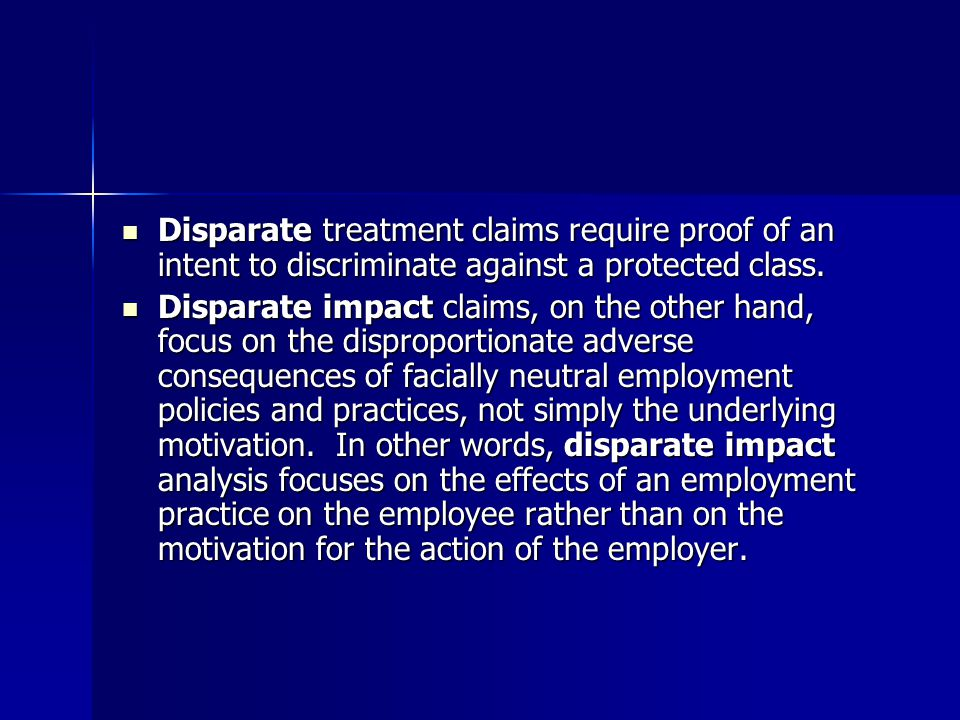 Disparate treatment claims require proof of an intent to discriminate against a protected class.