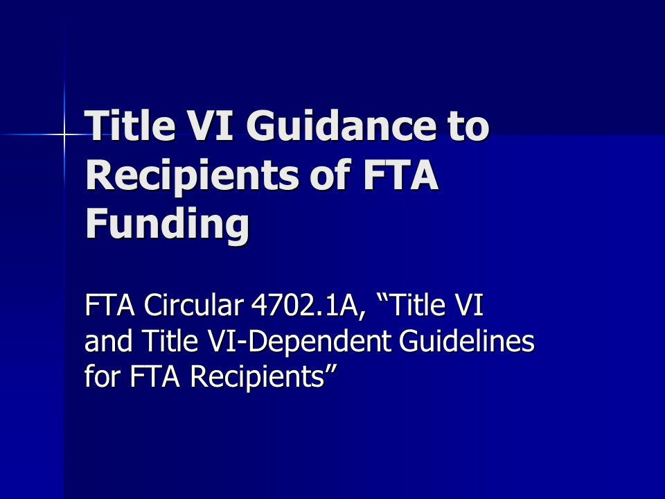 Title VI Guidance to Recipients of FTA Funding
