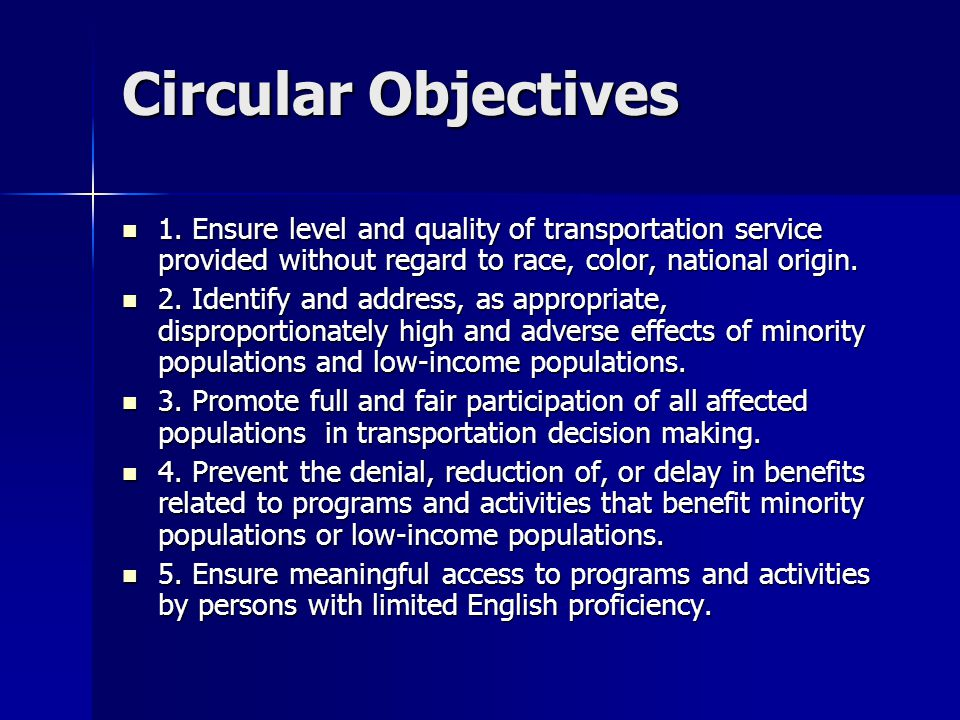 Circular Objectives 1. Ensure level and quality of transportation service provided without regard to race, color, national origin.