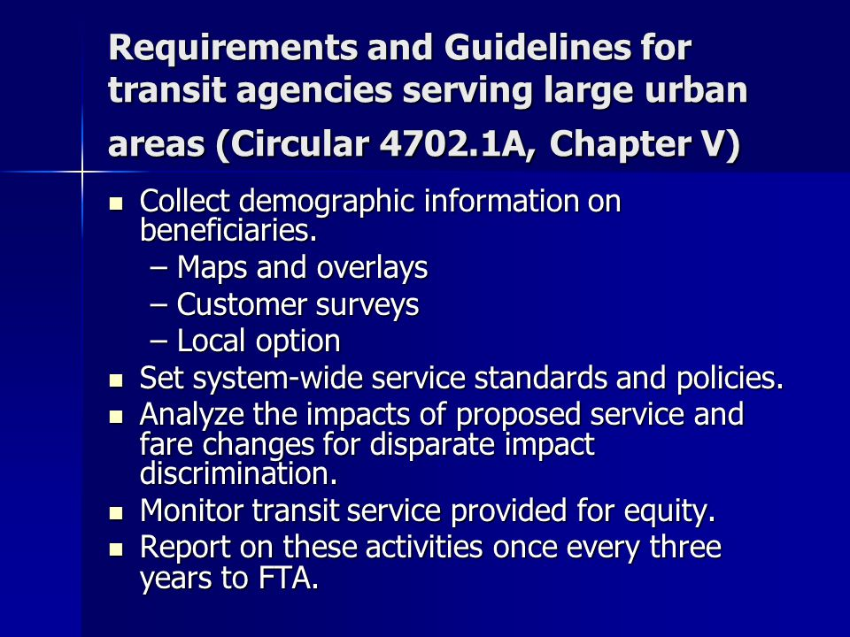 Requirements and Guidelines for transit agencies serving large urban areas (Circular 4702.1A, Chapter V)