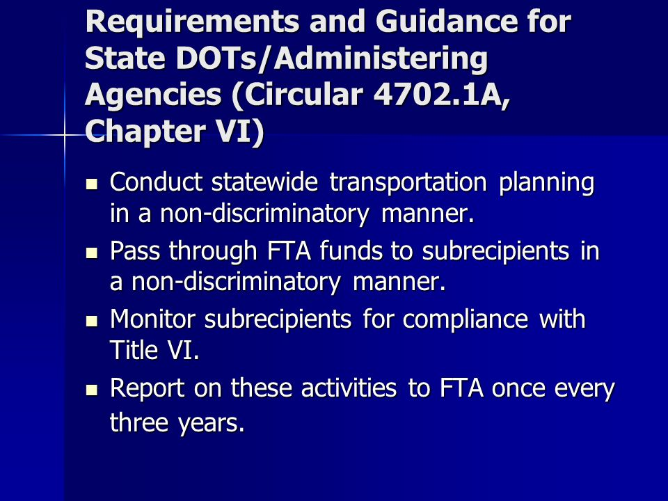 Requirements and Guidance for State DOTs/Administering Agencies (Circular 4702.1A, Chapter VI)