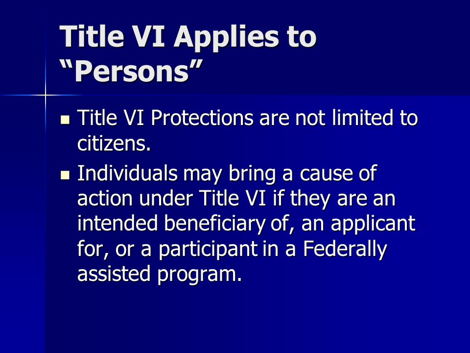 Title VI Applies to Persons