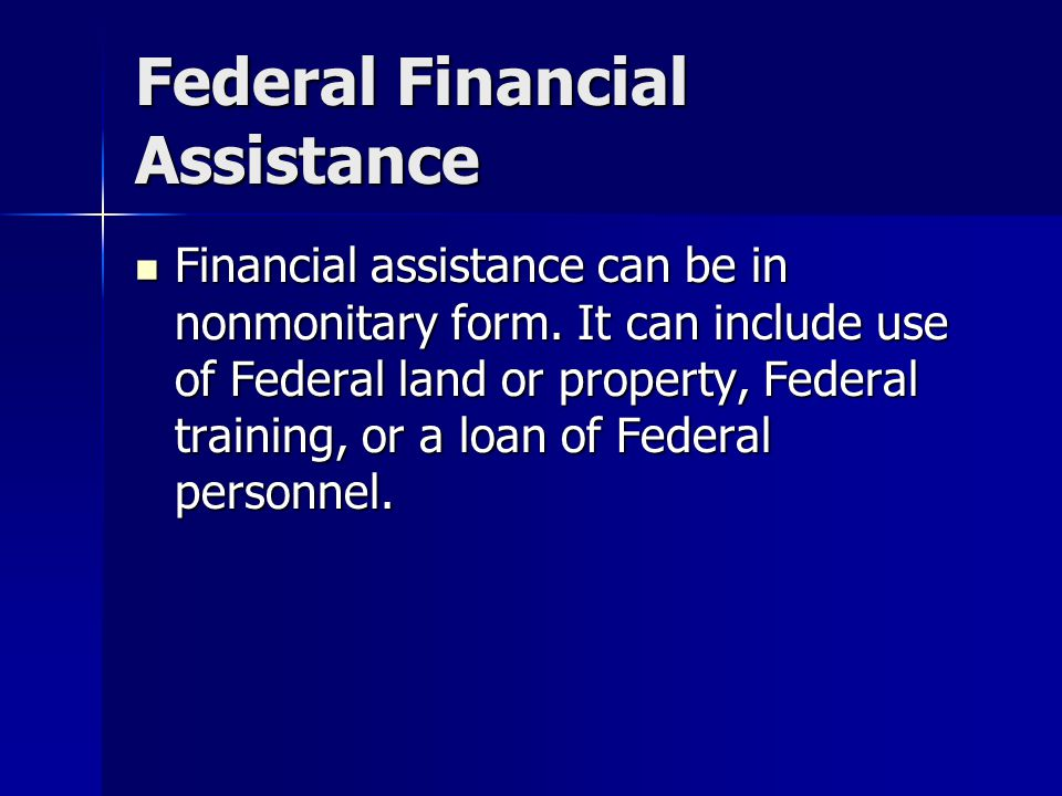 Federal Financial Assistance