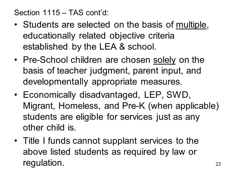 Section 1115 – TAS cont'd: Students are selected on the basis of multiple, educationally related objective criteria established by the LEA & school.