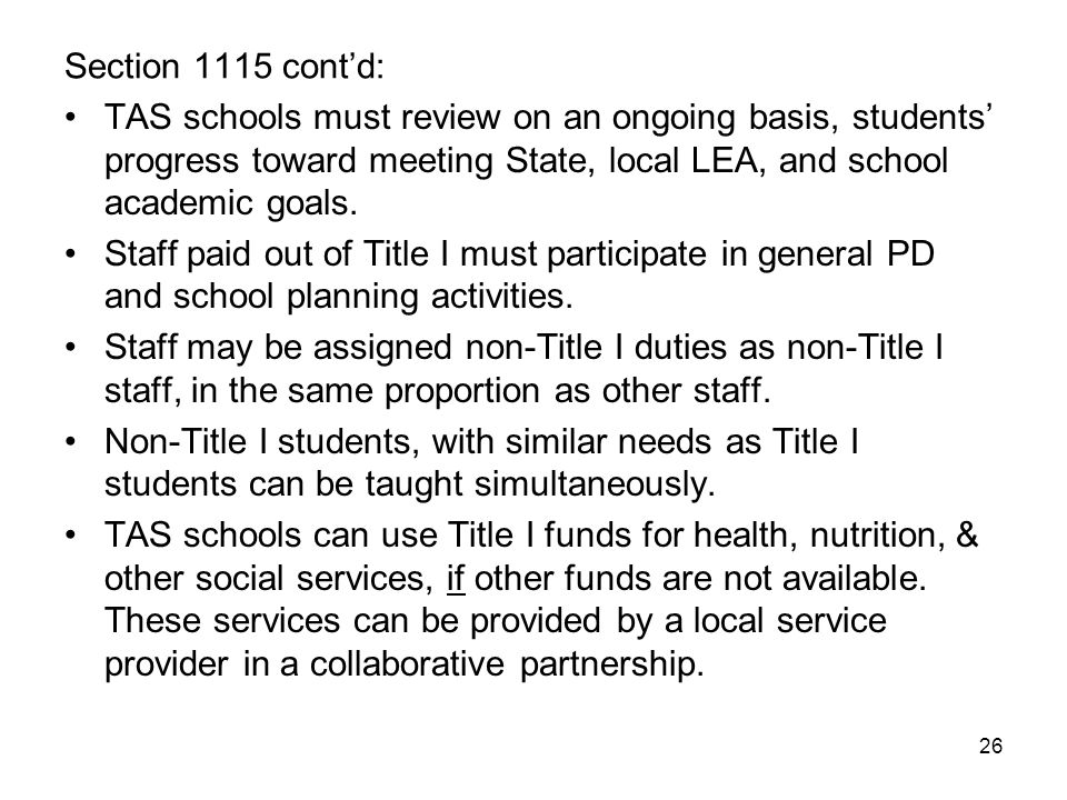 Section 1115 cont'd: TAS schools must review on an ongoing basis, students' progress toward meeting State, local LEA, and school academic goals.