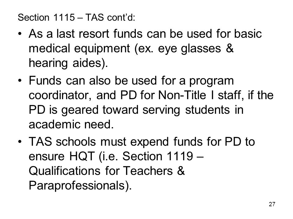 Section 1115 – TAS cont'd: As a last resort funds can be used for basic medical equipment (ex. eye glasses & hearing aides).