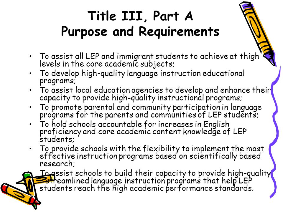Title III, Part A Purpose and Requirements