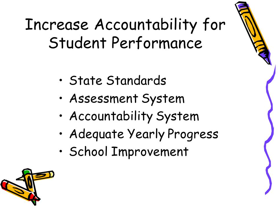 Increase Accountability for Student Performance