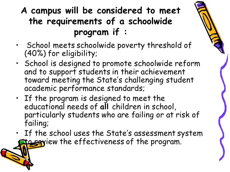 A campus will be considered to meet the requirements of a schoolwide program if :