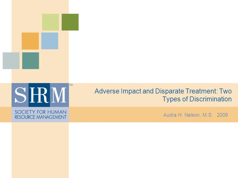 Adverse Impact and Disparate Treatment: Two Types of Discrimination