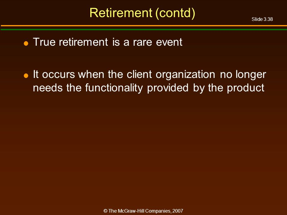 Retirement (contd) True retirement is a rare event