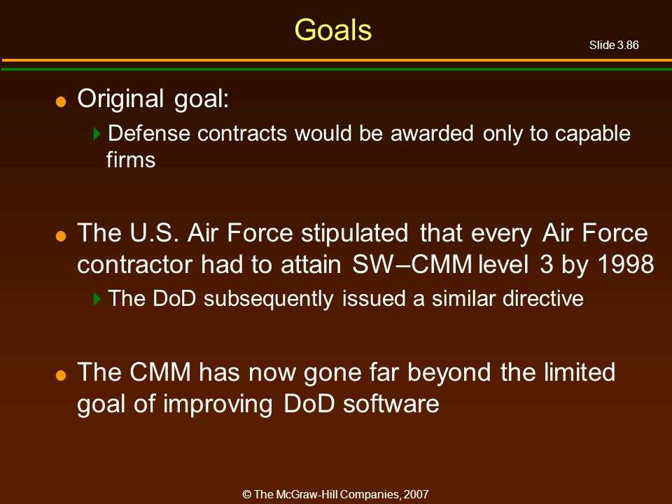 Goals Original goal: Defense contracts would be awarded only to capable firms.