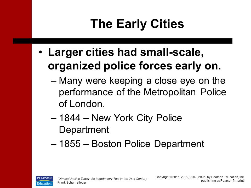 The Early Cities Larger cities had small-scale, organized police forces early on.