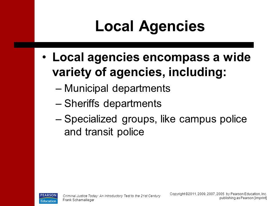 Local Agencies Local agencies encompass a wide variety of agencies, including: Municipal departments.
