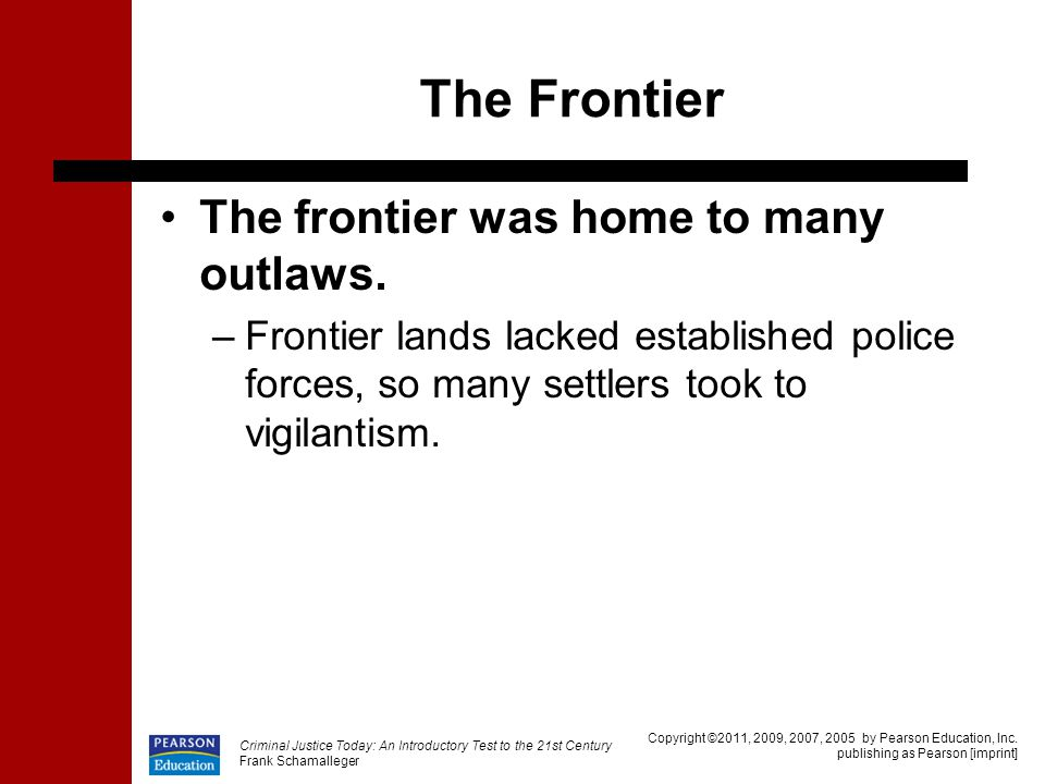 The Frontier The frontier was home to many outlaws.