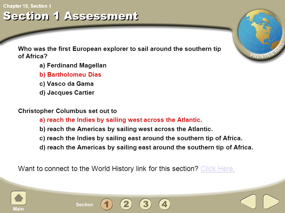 1 Section 1 Assessment. Who was the first European explorer to sail around the southern tip of Africa