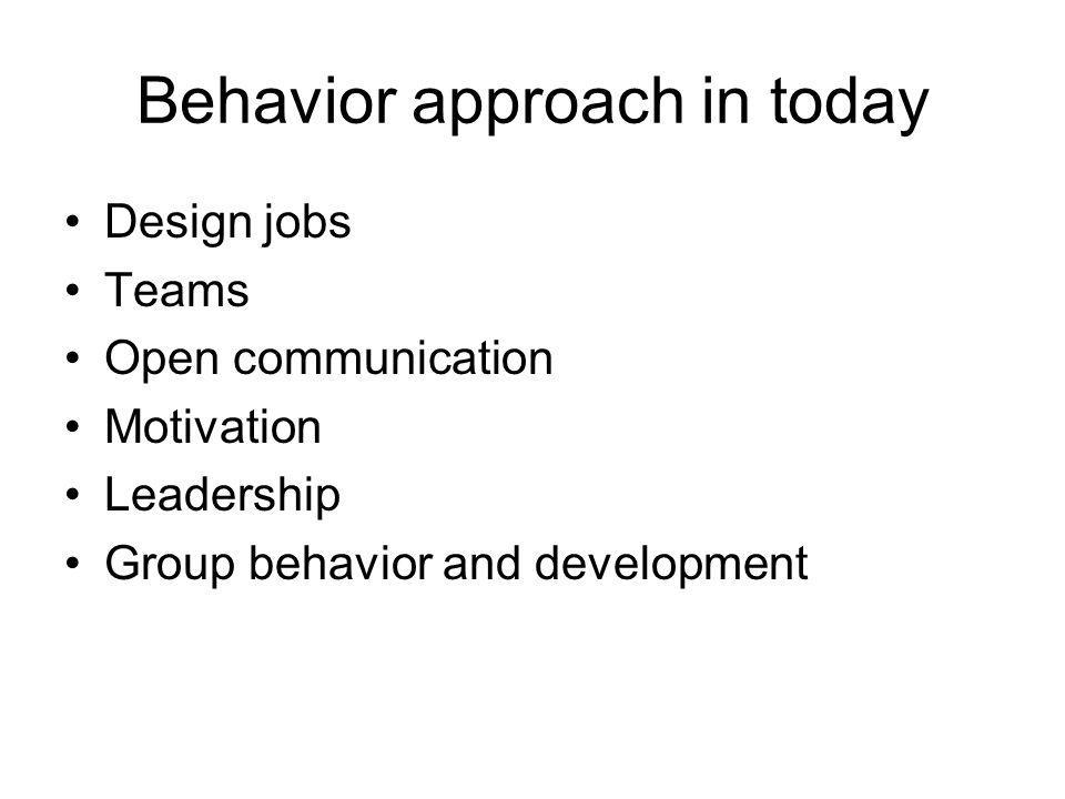 Behavior approach in today