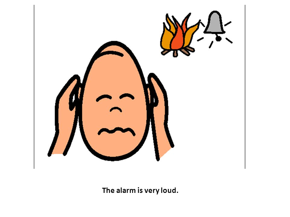 The alarm is very loud.