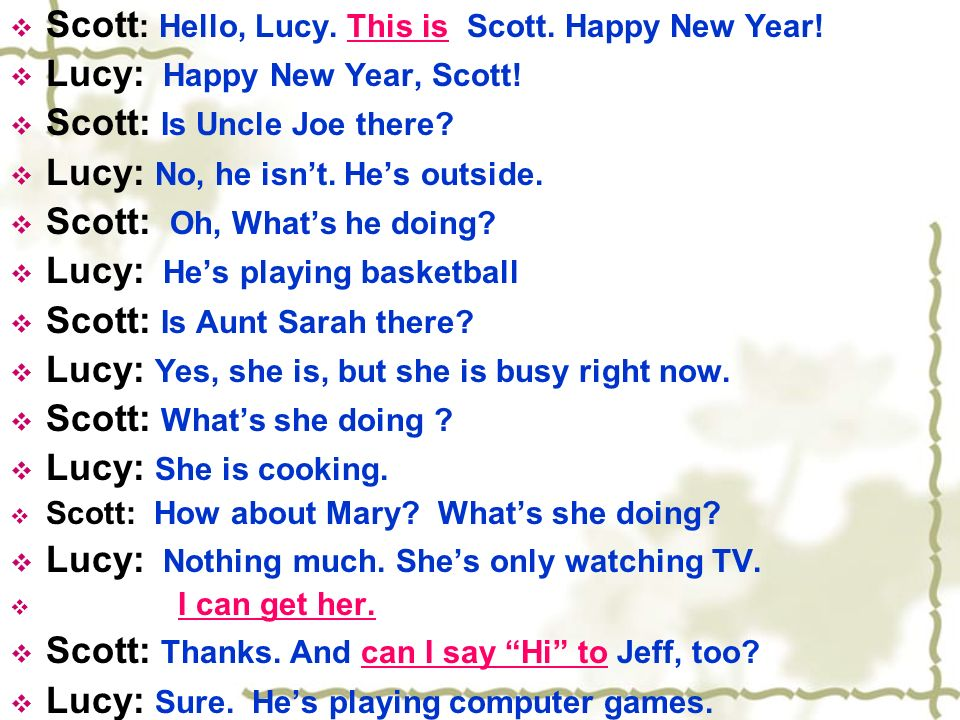 Scott: Hello, Lucy. This is Scott. Happy New Year!
