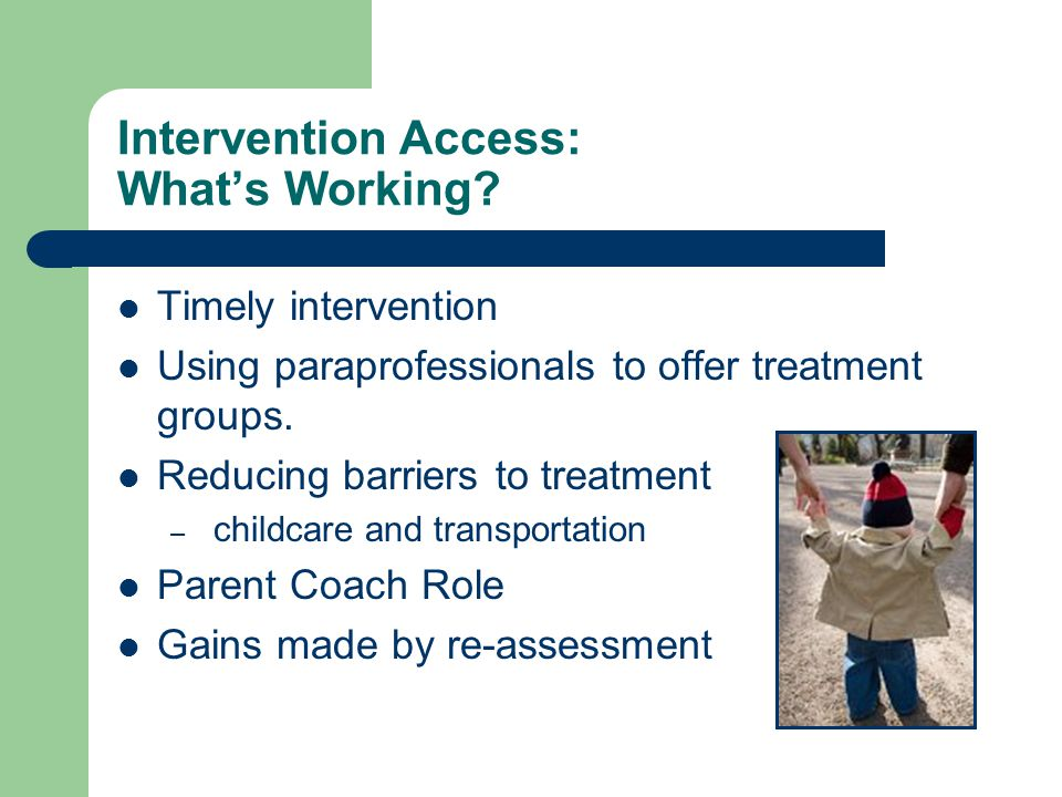Intervention Access: What's Working