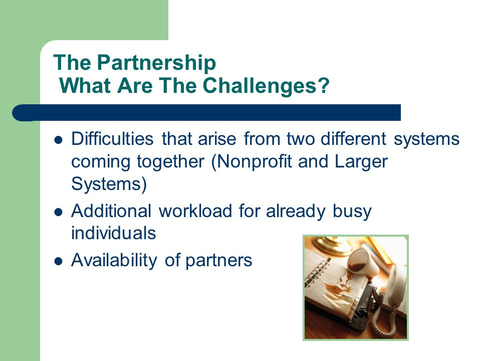 The Partnership What Are The Challenges