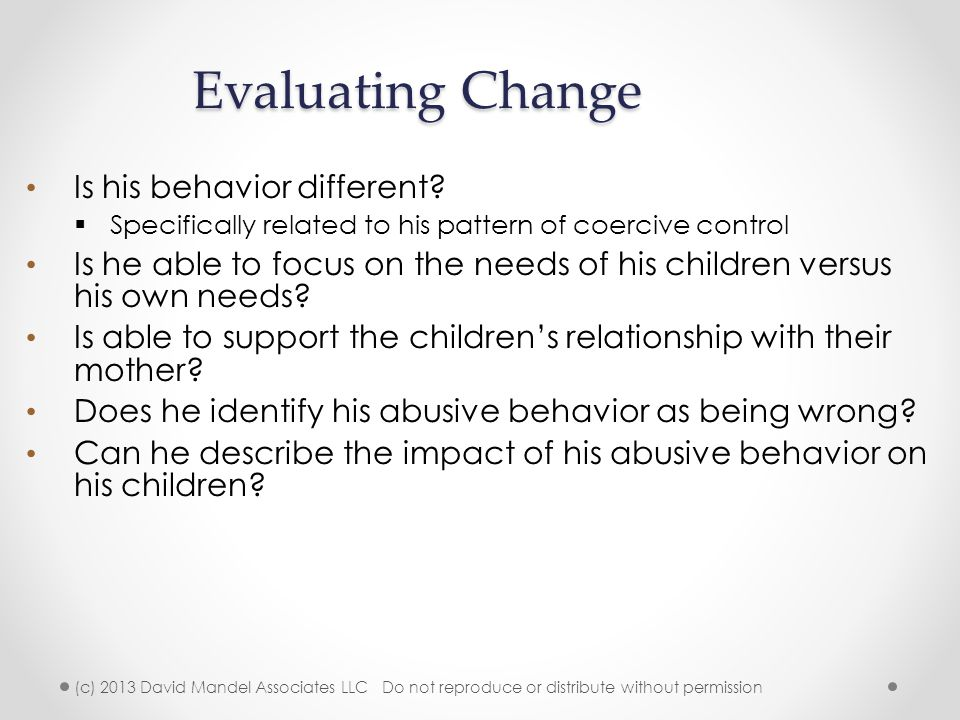 Evaluating Change Is his behavior different