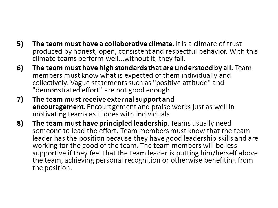 The team must have a collaborative climate