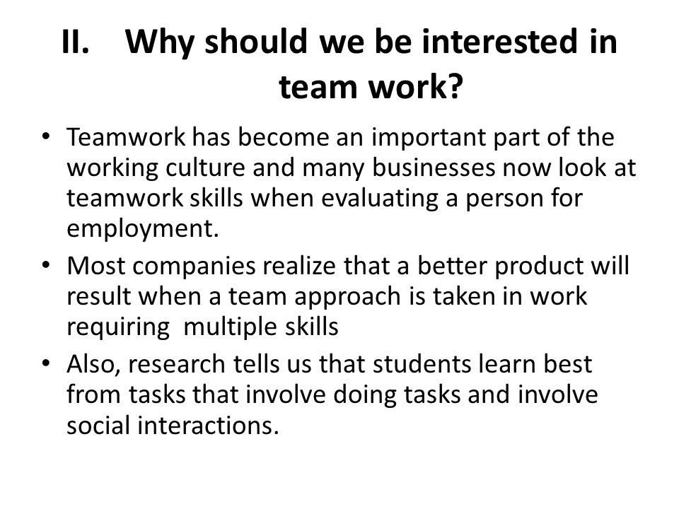 Why should we be interested in team work