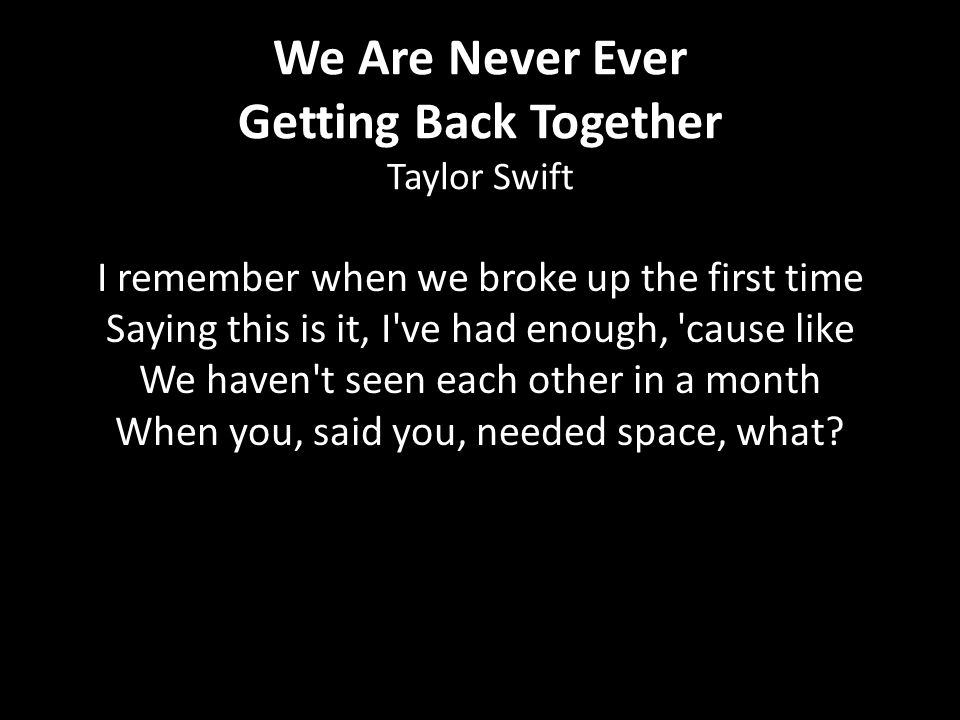 We Are Never Ever Getting Back Together Taylor Swift
