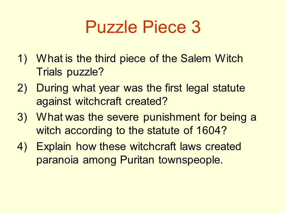 Puzzle Piece 3 What is the third piece of the Salem Witch Trials puzzle During what year was the first legal statute against witchcraft created