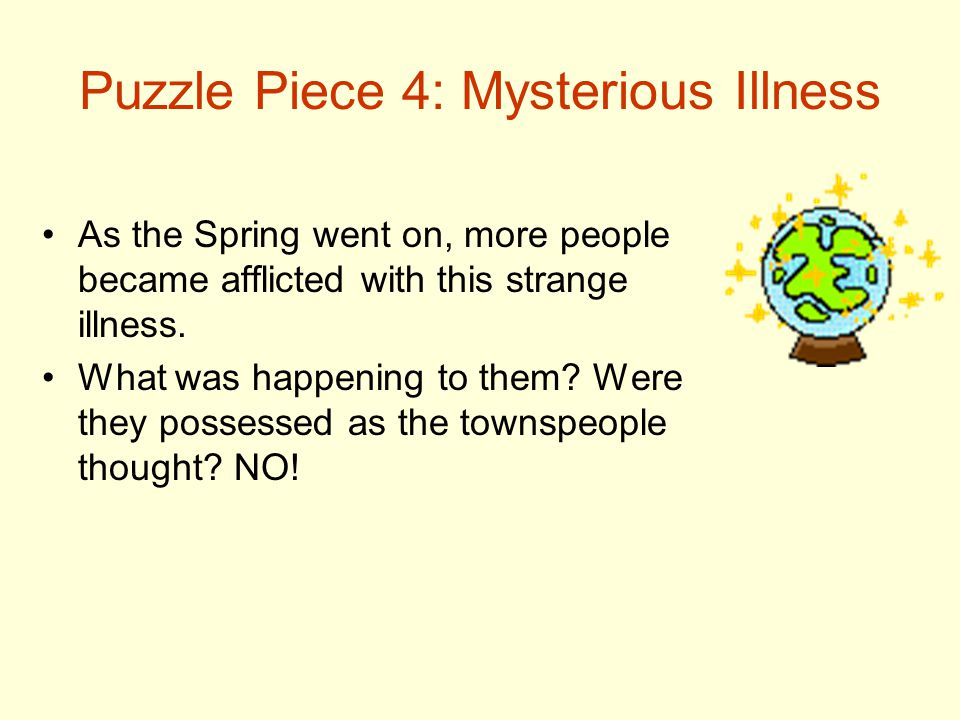 Puzzle Piece 4: Mysterious Illness