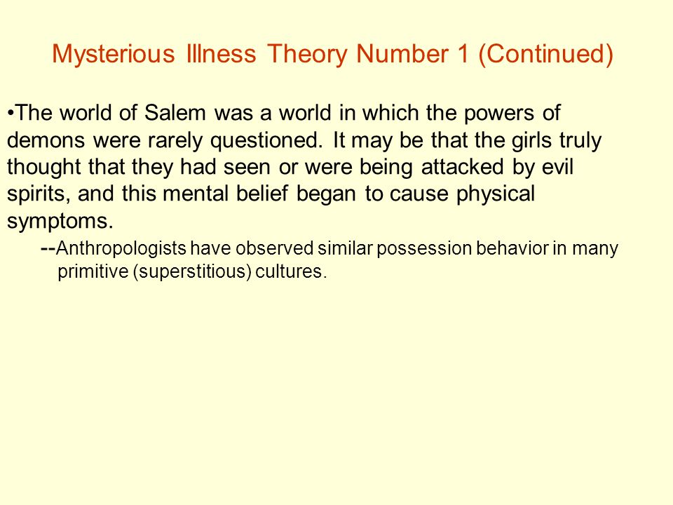 Mysterious Illness Theory Number 1 (Continued)